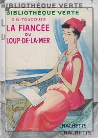 G.-TOUDOUZE Georges – La fiancée du Loup de la Mer - Hachette