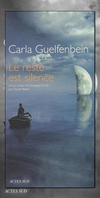 GUELFENBEIN Carla – Le reste est silence – Actes Sud