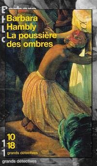 La poussière des ombres de Barbara HAMBLY – 10 18