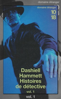 HAMMETT Dashiell – Histoires de détectives vol.1 – 10 18