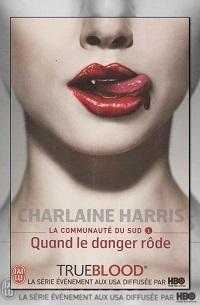 HARRIS Charlaine – La communauté du Sud I, Quand le danger rôde – J'ai lu