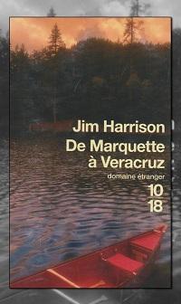HARRISON Jim – De Marquette à Veracruz – 10 18