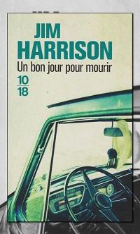 HARRISON Jim – Un bon jour pour mourir – 10 18
