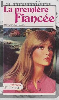 HEATH Monica – La première fiancée – Editions Mondiales