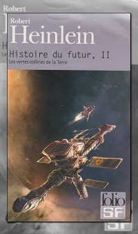 HEINLEIN Robert – Histoire du futur II – Les vertes collines de la Terre