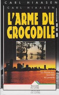HIAASEN Carl – L'arme du crocodile – Succès du Livre