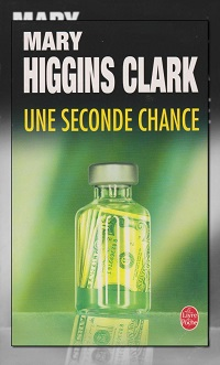 HIGGINS CLARK Mary – Une seconde chance – Le Livre de poche
