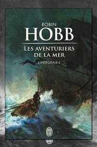 HOBB Robin – Les Aventuriers de la mer, L'intégrale 1