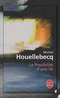 HOUELLEBECQ Michel – La possibilité d'une île – Le livre de poche