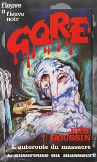 L'autoroute du massacre de Patri Joël HOUSSIN – Gore 2