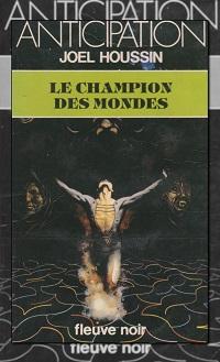 HOUSSIN Joël – Le champion des mondes – Fleuve Noir