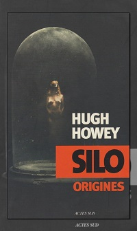 HOWEY Hugh – Silo origines – Actes sud