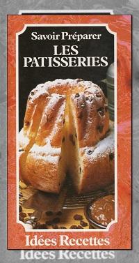 Idées recettes – Savoir préparer Les pâtisseries