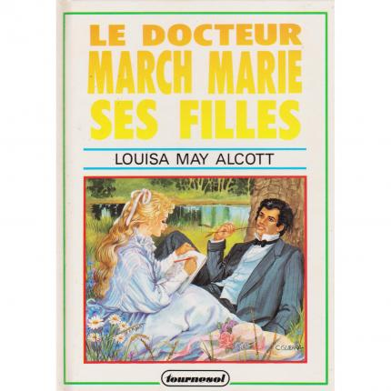 ALCOTT Louisa May - Le docteur March marie ses filles – Tournesol face - Bouquinerie indépendante en ligne culture okaz