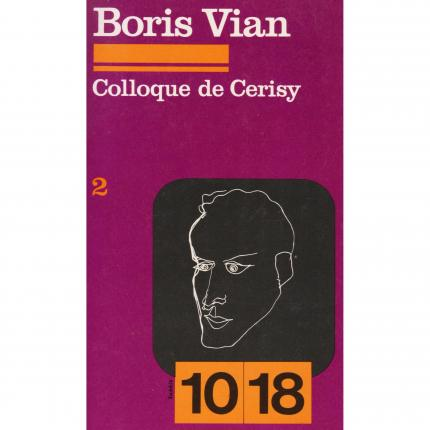 VIAN Boris, Colloque de Cerisy 2 – 10/18 1185 Face - Bouquinerie en ligne culture okaz