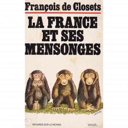 CLOSETS François de, La France et ses mensonges – Denoël Regards sur le monde 1973 Face - Bouquinerie en ligne culture okaz