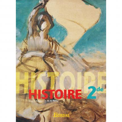 BAYLAC M.-H. - Histoire Classe de Seconde – Editions Bordas 2002 Face - Bouquinerie en ligne culture okaz