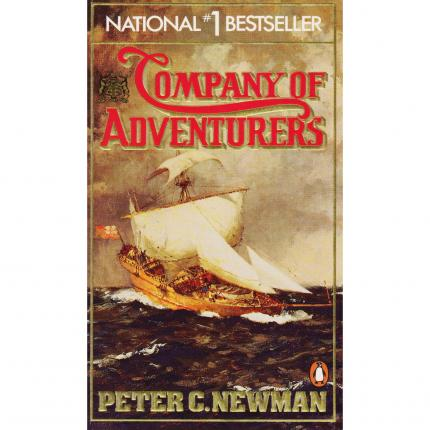 NEWMAN Peter C., Company of Adventurers – Penguin Books 1986 Face - Bouquinerie en ligne culture okaz