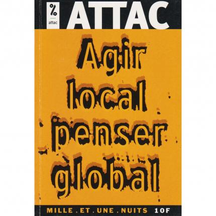 Agir local penser global par ATTAC Couverture - Bouquinerie en ligne culture okaz