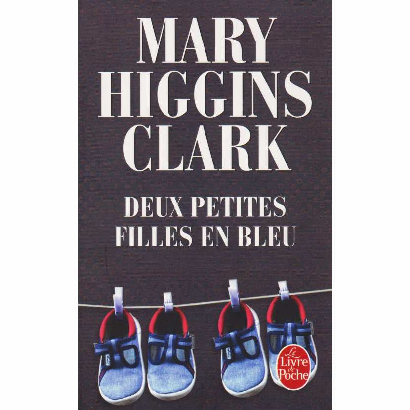 Deux Petites Filles En Bleu De Mary Higgins Clark Le Livre De Poche