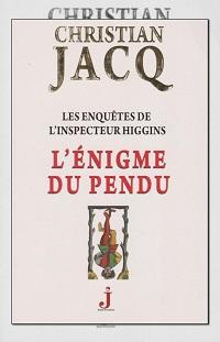 JACQ Christian – L'énigme du pendu – J Editions