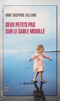 JULLIAND Anne-Dauphine – Deux petits pas sur le sable mouillé – J'ai lu