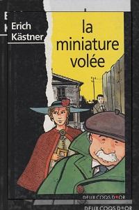 KÄSTNER Erich – La miniature volée – Deux coqs d'or