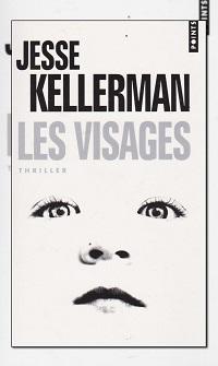 KELLERMAN Jesse – Les visages