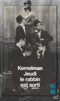 KEMELMAN Harry – Jeudi le rabbin est sorti – 10 18