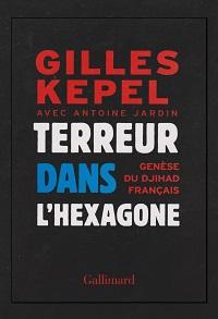 KEPEL Gilles – Terreur dans l'hexagone - Gallimard