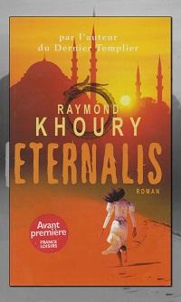 KHOURY Raymond – Eternalis – France Loisirs