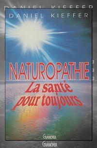 KIEFFER Daniel – Naturopathie la santé pour toujours – Jacques Grancher