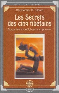 KILHAM Christopher S. – Les secrets des cinq tibétains – Guy Trédaniel éditeur