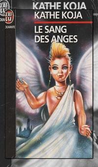 KOJA Kate – Le sang des anges – J'ai lu