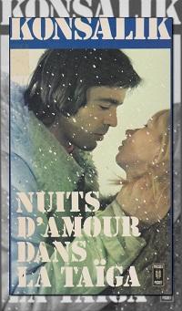 KONSALIK Heinz G. – Nuit d'amour dans la taïga – Presses de la Cité