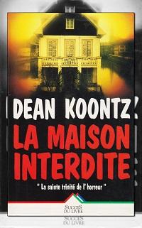 KOONTZ Dean R. – La maison interdite