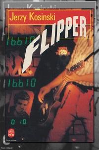KOSINSKI Jerzy – Flipper – Le Livre de poche