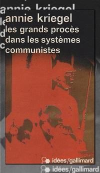 KRIEGEL Annie – Les grands procès dans les systèmes communistes - Gallimard