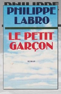 LABRO Philippe – Le petit garçon – Le Grand livre du mois