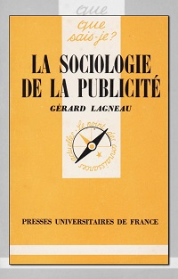 LAGNEAU Gérard – La sociologie de la publicité