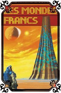 La grande anthologie de la science-fiction – Les mondes francs