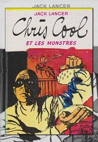 LANCER Jack – Chris Cool et les monstres - Hachette