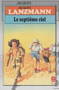 LANZMANN Jacques – Le septième ciel – Le Livre de poche
