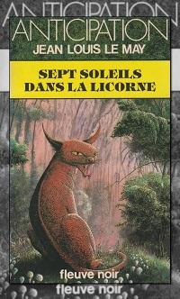 LE MAY Jean-Louis – Sept soleils dans la Licorne – Fleuve Noir