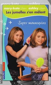 Les jumelles s'en mêlent – Super mannequins