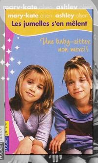 Les jumelles s'en mêlent – Une baby-sitter, non merci !