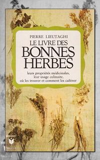 LIEUTAGHI Pierre – Le livre des bonnes herbes