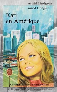 LINDGREN Astrid – Kati en Amérique