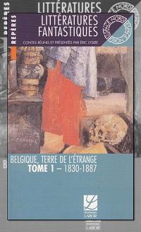 Littératures fantastiques – Belgique, terre de l'étrange tome 1, 1830-1887