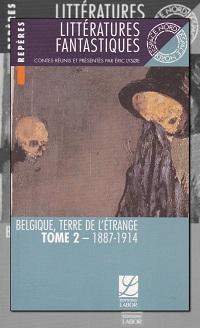 Littératures fantastiques – Belgique, terre de l'étrange tome 2, 1887-1914
